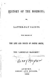 History of the Mormons: Or, Latter-day Saints