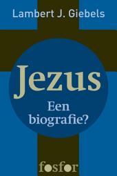 Jezus: Een biografie?