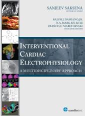 Interventional Cardiac Electrophysiology: A Multidisciplinary Approach
