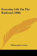 Everyday Life on the Railroad  1898