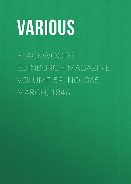 Download Blackwoods Edinburgh Magazine  Volume 59  No  365  March  1846 Book