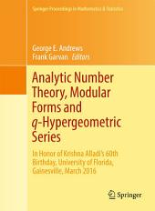 Analytic Number Theory, Modular Forms and q-Hypergeometric Series: In Honor of Krishna Alladi's 60th Birthday, University of Florida, Gainesville, March 2016
