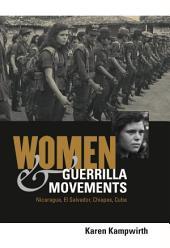 Women and Guerrilla Movements: Nicaragua, El Salvador, Chiapas, Cuba