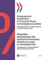 Geographical Distribution of Financial Flows to Developing Countries 2016 Disbursements  Commitments  Country Indicators PDF