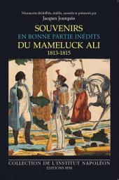 Souvenirs du mameluck Ali (1813-1815): En bonne partie inédits - Institut Napoléon N° 13