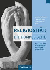 Religiosität: Die dunkle Seite: Beiträge zur empirischen Religionsforschung