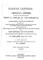Paston Letters: Original Letters Written During the Reign of Henry VI, Edward IV, and Richard III