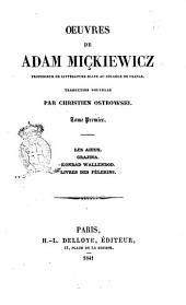 Oeuvres de Adam Mickiewicz traduction nouvelle par Christien Ostrowski: Les Aieux, Volume1