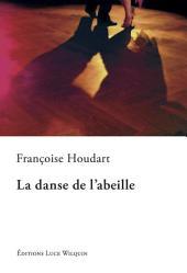 La danse de l'abeille: Un roman envoûtant
