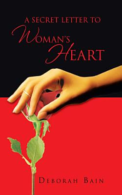 A Secret Letter to a Woman s Heart