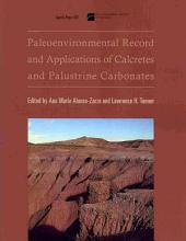 Paleoenvironmental Record and Applications of Calcretes and Palustrine Carbonates: Issue 416