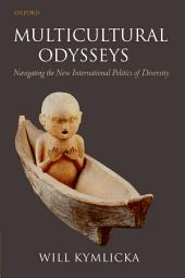 Multicultural Odysseys: Navigating the New International Politics of Diversity