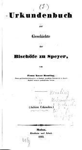 Urkundenbuch zur Geschichte der Bischöfe zu Speyer: Aeltere Urkunden, Band 1