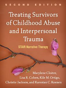 Treating Survivors of Childhood Abuse and Interpersonal Trauma  Second Edition PDF