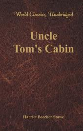 Uncle Tom's Cabin (World Classics, Unabridged)