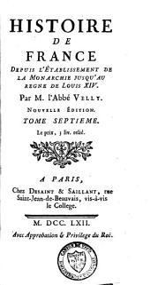Histoire de France depuis l'établissement de la monarchie jusqu'au règne de Louis XIV: Volume7