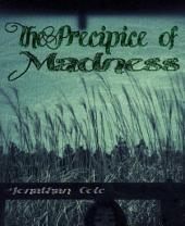 The Precipice of Madness