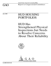 HUD Housing Portfolios: HUD Has Strengthened Physical Inspections But Needs to Resolve Concerns about Their Reliability : Report to Congressional Committees