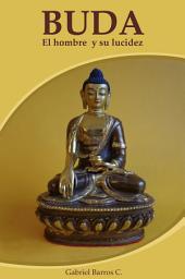 Buda, el hombre y su lucidez