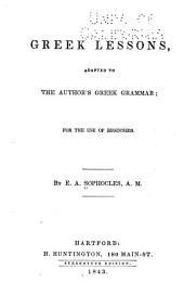 Greek lessons, adapted to the author's Greek grammar: for the use of beginners