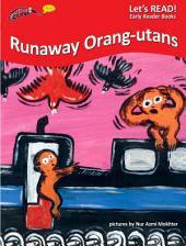 Runaway Orang-Utans
