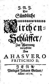J. N. J. der Sündliche Kirchen-Schläffer: zur Warnung vorgestellet