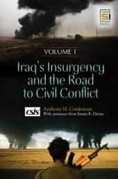 Iraq's Insurgency and the Road to Civil Conflict: Volume 1
