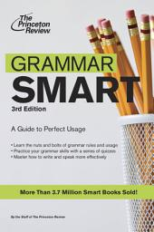 Grammar Smart, 3rd Edition: A Guide to Perfect Usage