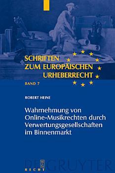 Wahrnehmung von Online Musikrechten durch Verwertungsgesellschaften im Binnenmarkt PDF