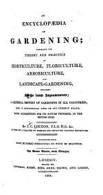 An Encyclopaedia of Gardening ...