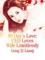 99 Day   s Love  CEO Loves Wife Limitlessly PDF