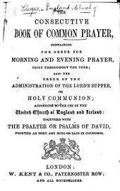 The Consecutive Book of Common Prayer, Etc