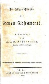 Die heiligen Schriften des neuen Testaments. Übers. von J. H. Kistemaker