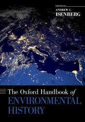 The Oxford Handbook Of Environmental History Book PDF