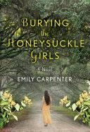 Burying the Honeysuckle Girls Book