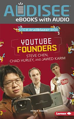 YouTube Founders Steve Chen  Chad Hurley  and Jawed Karim
