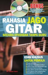 Rahasia Jago Gitar Otodidak Tanpa Guru: Khusus Untuk Pemula