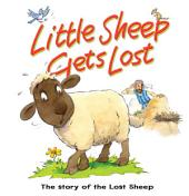 Little Sheep Gets Lost: The Story of the Lost Sheep