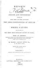 Reports of Cases Argued and Determined Before the Most Noble and Right Honorable the Lords Commissioners of Appeals in Prize Causes PDF