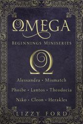 Omega Beginnings Miniseries: Volume 1