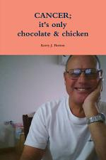CANCER; it's only chocolate & chicken