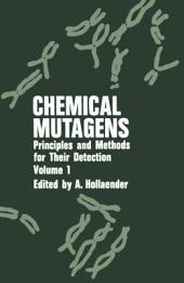 Chemical Mutagens: Principles and Methods for Their Detection, Volume 1