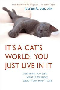 It s a Cat s World       You Just Live in It Book