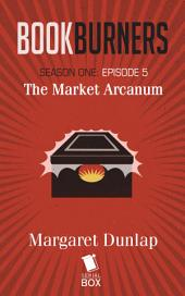 Bookburners: The Market Arcanum: Episode 5