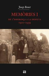 Memòries I.: De l'esperança a la desfeta (1920-1939)