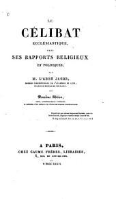La célibat ecclésiastique dans ses rapports religieux et politques