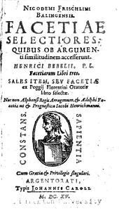 Nicodemi Frischlini ... Facetiae selectiores qvibvs ob argvmenti similitudinem accesserunt Henrici Bebelii