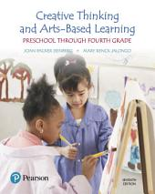 Creative Thinking and Arts-Based Learning: Preschool Through Fourth Grade, Edition 7