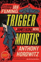 Trigger Mortis: With Original Material by Ian Fleming