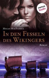 In den Fesseln des Wikingers: Roman